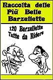 Raccolta delle più belle barzellette: 120 barzellette tutte da ridere (raccolta barzellette)