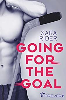 Going for the Goal von [Rider, Sara]