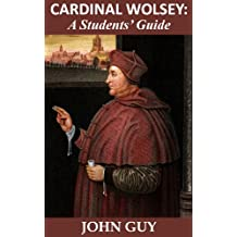 Cardinal Wolsey: A Students' Guide