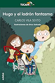 Hugo y el ladrón fantasma par  Carlos Vila Sexto