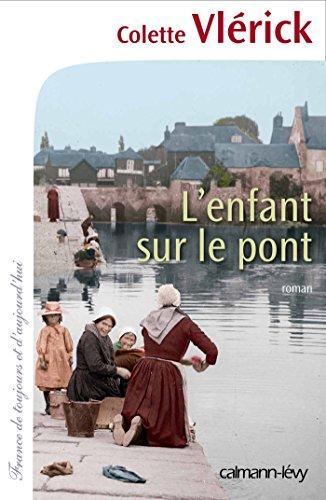 L'Enfant sur le pont (Cal-Lévy-France de toujours et d'aujourd'hui)