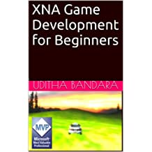 XNA Game Development for Beginners (English Edition)