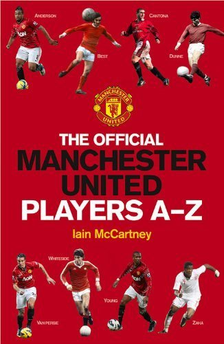 The Official Manchester United Players' A-Z (MUFC) Not for Online edition by McCartney, Iain (2013) Hardcover