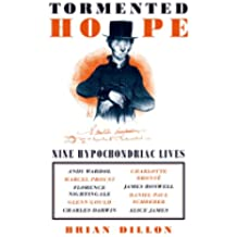 Tormented Hope: Nine Hypochondriac Lives (English Edition)