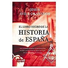 Libro negro de la historia de españa, el: Una sorprendente investigación sobre los episodios más oscuros de la historia de españa