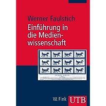 Einführung in die Medienwissenschaft (Uni-Taschenbücher M)