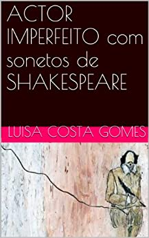 ACTOR IMPERFEITO com sonetos de SHAKESPEARE (English Edition) par [GOMES, LUISA COSTA]