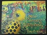 Miss Spider's Wedding by David Kirk (1997-11-14)