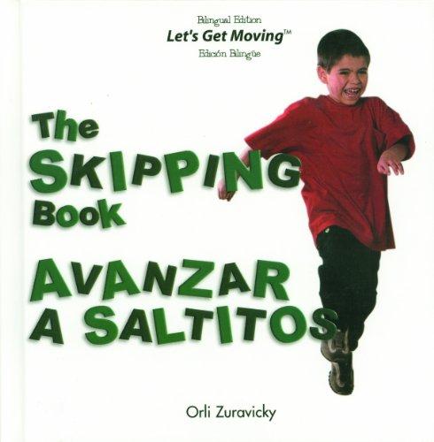 The Skipping Book / Avanzar a Saltitos (Let's Get Moving) por Orli Zuravicky