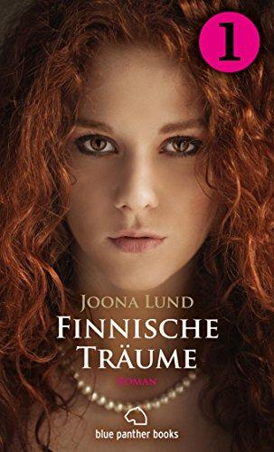Finnische Träume - Teil 1 | Roman: Eine verbotene Liebe ... (Finnische Träume Romanteile)