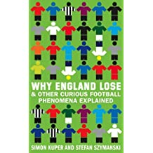 Why England Lose: And other curious phenomena explained by Simon Kuper (2009-08-06)