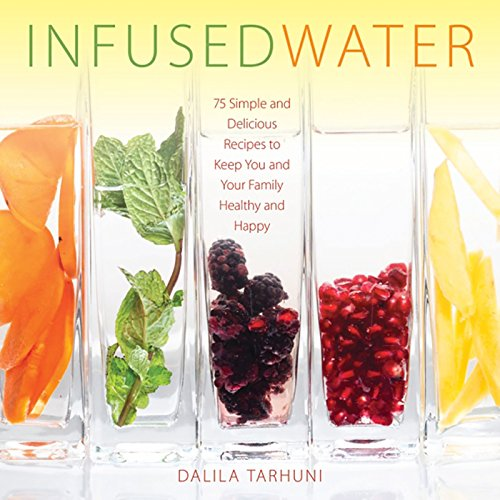 infused-water-75-simple-and-delicious-recipes-to-keep-you-and-your-family-healthy-and-happy