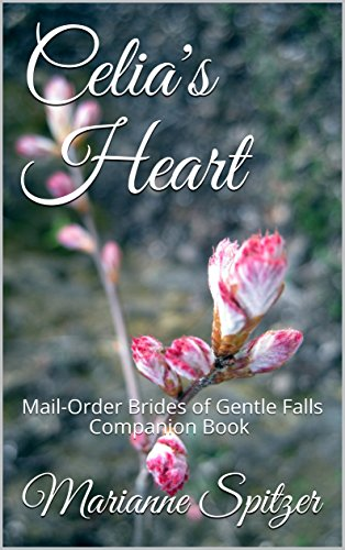 celias-heart-mail-order-brides-of-gentle-falls-companion-book-english-edition