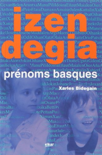 Izendegia - prénoms basques par Collectif