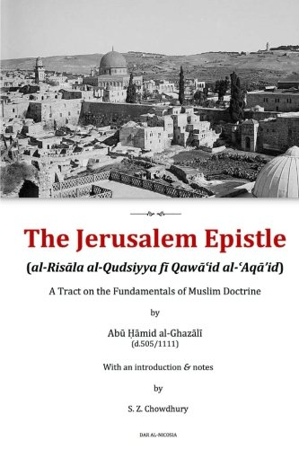 The Jerusalem Epistle: A Tract on the Fundamentals of Muslim Doctrine (Introducing Islamic Theology, Band 2)