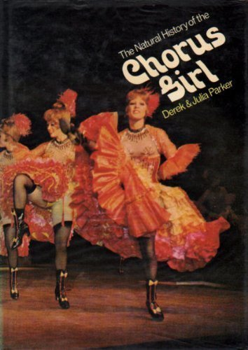 Natural History of the Chorus Girl by Derek Parker (1975-10-30)