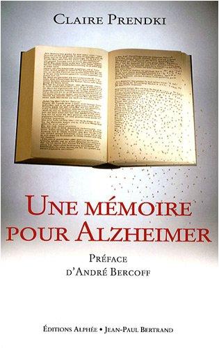 Une mémoire pour Alzheimer par Claire Prendki