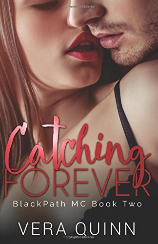 Catching Forever: Volume 2 (BlackPath MC)