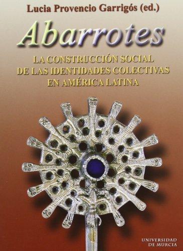 Descargar Libro Abarrotes: La construcción social de las identidades colectivas en america latina de Lucía Provencio Garrigós