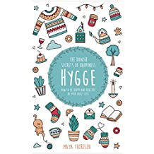 Hygge: The Danish Secrets of Happiness: How to be Happy and Healthy in Your Daily Life. (English Edition)