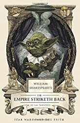 William Shakespeare's The Empire Striketh Back (William Shakespeare's Star Wars) by Ian Doescher (2014-03-18)