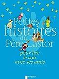 Petites histoires du Père Castor pour lire le soir avec ses amis
