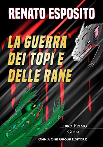 La guerra dei topi e delle rane: Libro I Gioia di [Esposito, Renato]