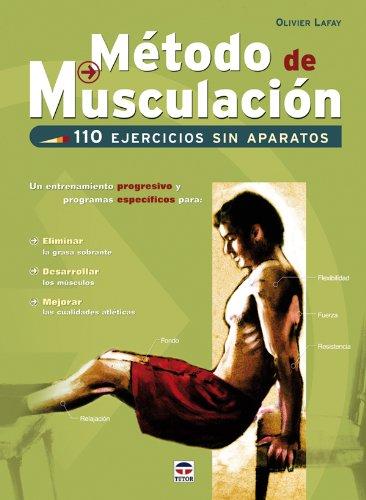 Metodo de musculacion / Build Muscle: 110 ejercicios sin aparatos / 110 Exercises Without Weights por Oliver Lafay