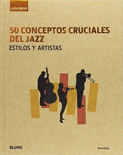 50 Conceptos cruciales del jazz por Dave Gelly