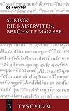 Die Kaiserviten. Berühmte Männer / De vita Caesarum. De viris illustribus (Sammlung Tusculum) - Sueton