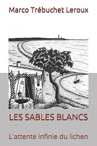 LES SABLES BLANCS: L'attente infinie du lichen par Marco Trébuchet Leroux