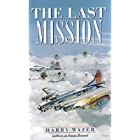 The Last Mission (Laurel-Leaf Historical Fiction) by Harry Mazer (27-Jan-2000) Mass Market Paperback