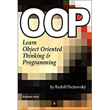 Rudolf Pecinovsky: OOP - Learn Object Oriented Thinking & Programming (English Edition)