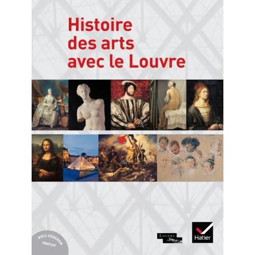 Histoire des arts avec le Louvre - Livre et CD-Rom inclus