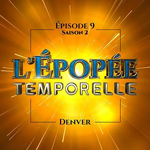 Couverture du livre Denver: L'Épopée temporelle 2, 9