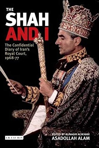 [The Shah and I: The Confidential Diary of Iran's Royal Court, 1968-77] (By: Assadollah Alam) [published: June, 2008]