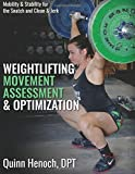 Weightlifting Movement Assessment & Optimization: Mobility & Stability for the Snatch and Clean &...