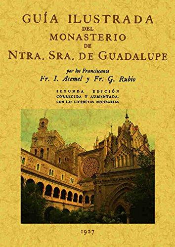 Guia Ilustrada Del Monasterio de Nuestra Señora de Guadalupe