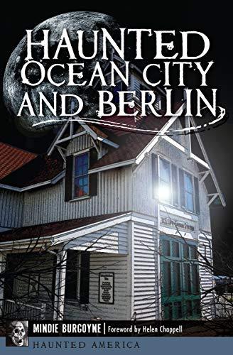 Haunted Ocean City and Berlin (Haunted America) (English Edition)