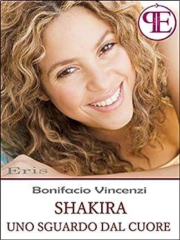 Shakira - Uno sguardo dal cuore (Eris) di [Vincenzi, Bonifacio]