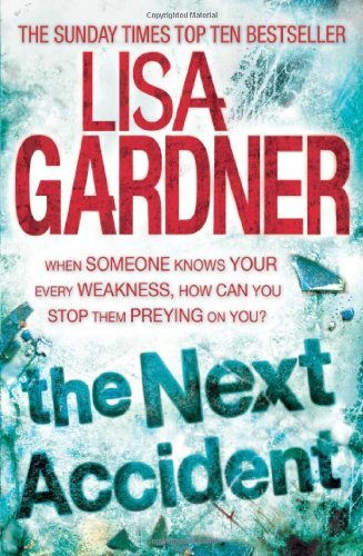 The Next Accident (FBI Profiler 3) by Gardner, Lisa (October 11, 2012) Paperback