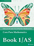 Edexcel AS and A level Further Mathematics Core Pure Mathematics Book 1/AS Textbook +...