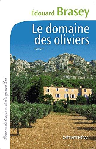 Le Domaine des oliviers (Cal-Lévy-France de toujours et d'aujourd'hui) par Edouard Brasey