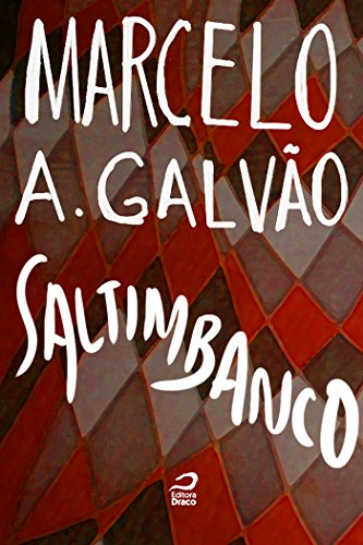 Saltimbanco (Portuguese Edition) por Marcelo A. Galvão