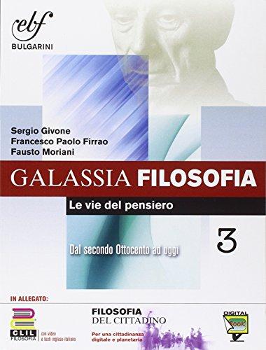 Galassia filosofia. Per i Licei e gli Ist. magistrali. Ediz. integrale. Con e-book. Con espansione online: 3