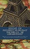 Résumé - Un président ne devrait pas dire ça... de Gérard Davet: Président le plus impopulaire de la République, François Hollande aura mené un quinquennat exceptionnel.