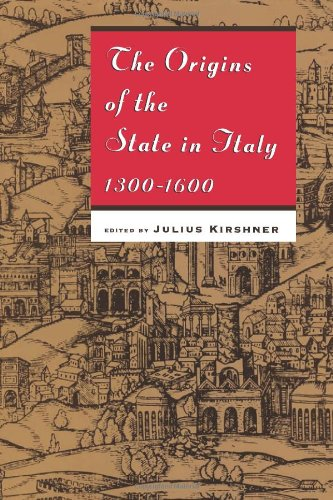 "The Origins of the State in Italy, 1300-1600 (Studies in European History from the ""Journal of Modern History"")"