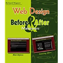 Web Design Before and After Makeovers (Before & After Makeovers) by Richard Wagner (2006-05-08)