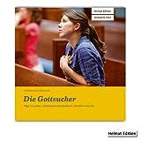 Die Gottsucher: Pilger in Lourdes/Ordensleute in Deutschland/Christen in Amerika