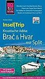 Reise Know-How InselTrip Brac & Hvar mit Split: Reiseführer mit Insel-Faltplan und kostenloser Web-App